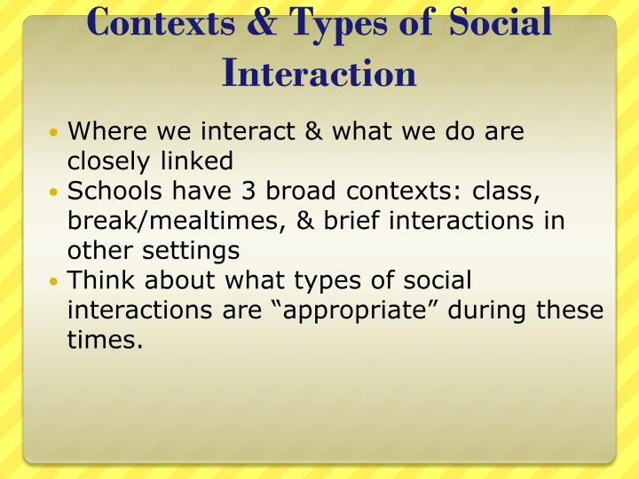 Contexts & Types of Social Interaction