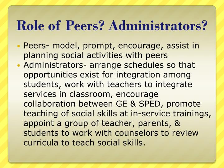 Role of Peers? Administrators?