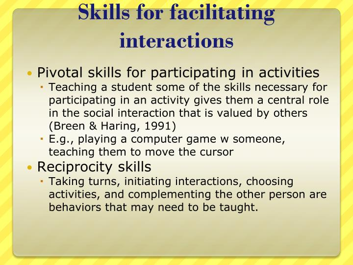 Skills for facilitating interactions