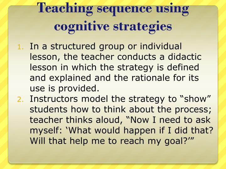 Teaching sequence using cognitive strategies