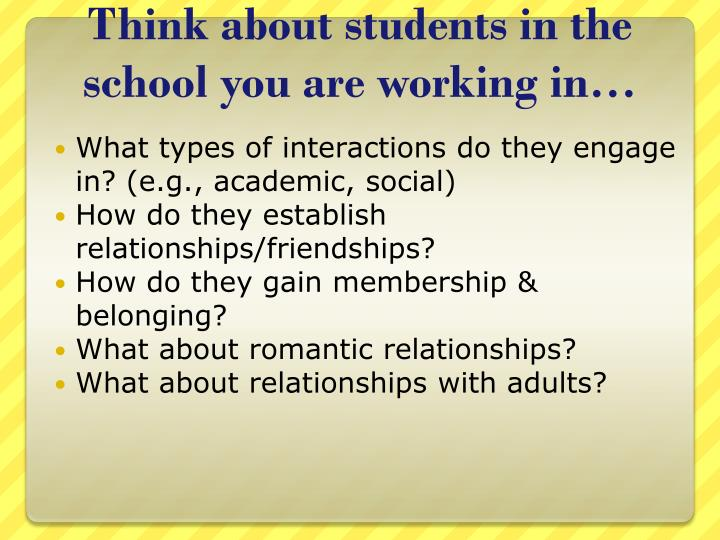 Think about students in the school you are working in…