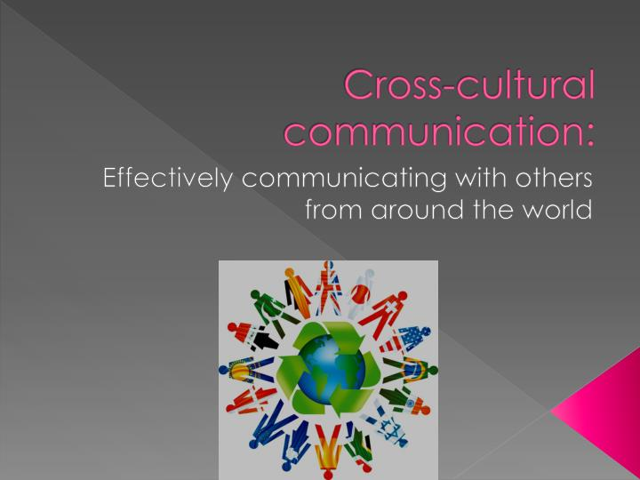 cross cultural communication in pakistan Communication is fundamental in probably the single most useful concept for understanding cultural differences in business communication is every cross.