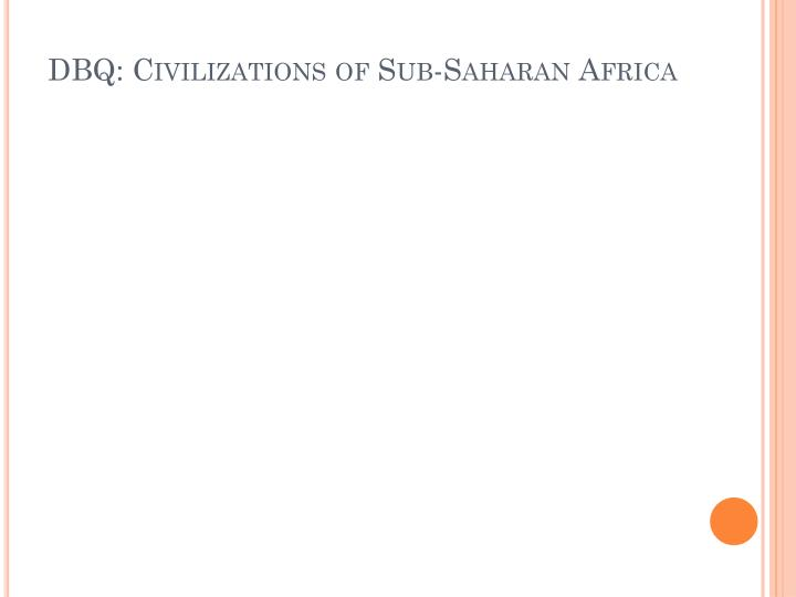 DBQ: Civilizations of Sub-Saharan Africa