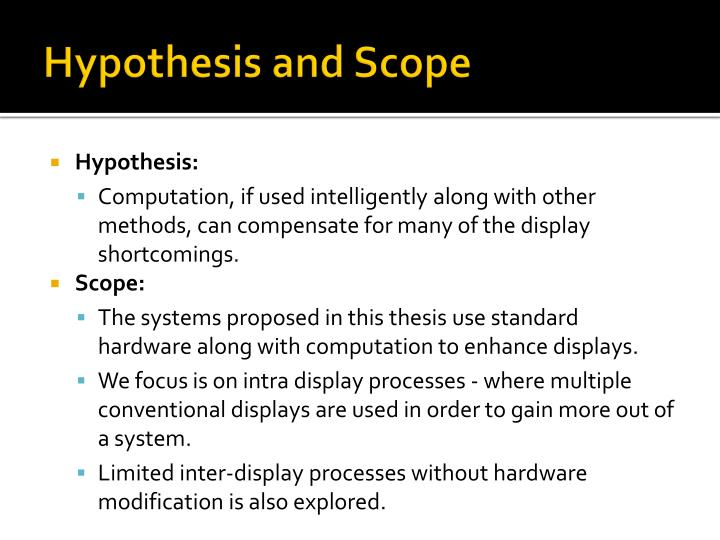 Hypothesis and Scope