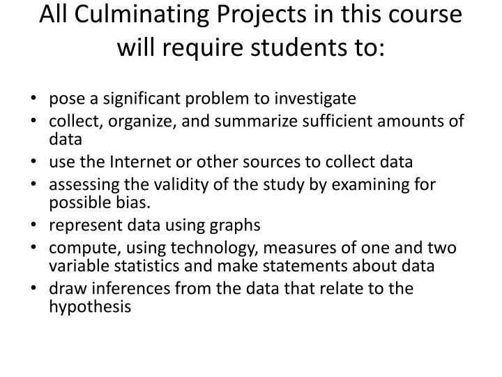 All Culminating Projects in this course will require students to: