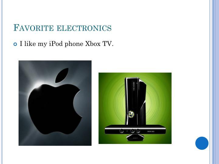 Favorite electronics