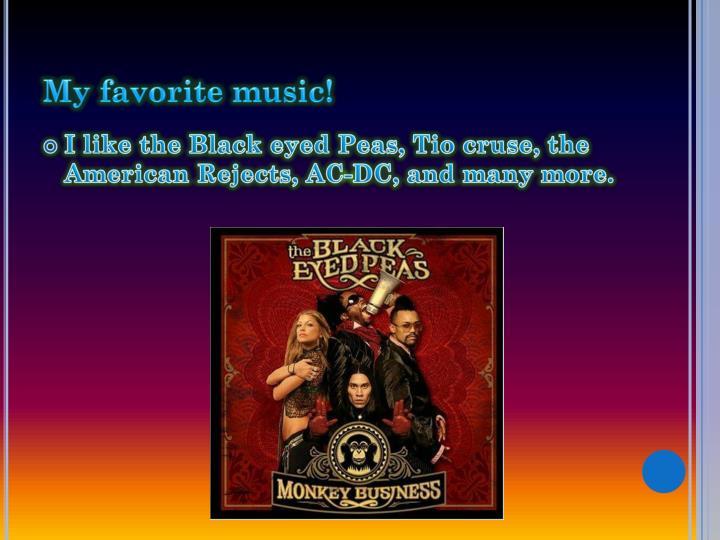 My favorite music!