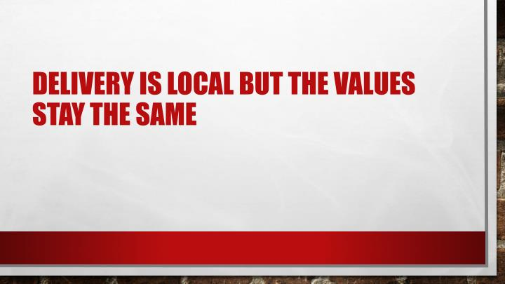 Delivery is local but the values stay the same