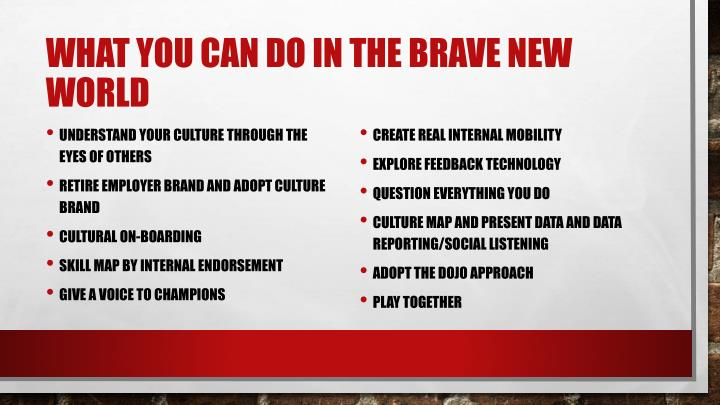 What you can do in the brave new world
