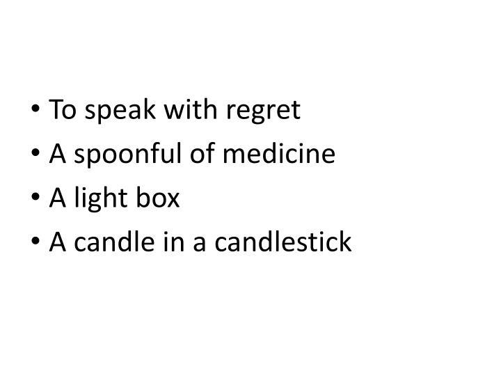 To speak with regret