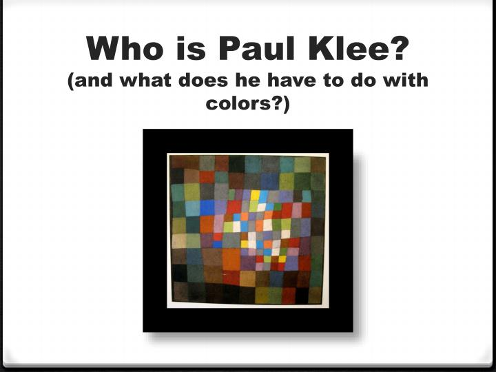 Who is paul klee and what does he have to do with colors