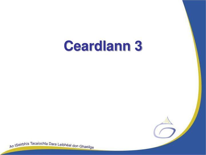 Ceardlann 3