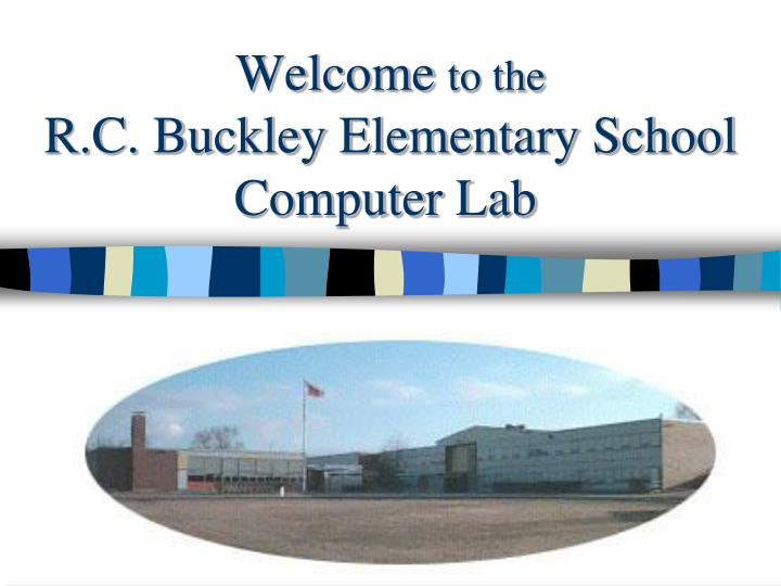 Welcome to the r c buckley elementary school computer lab