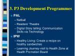3 p3 development programmes