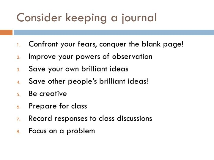 Consider keeping a journal