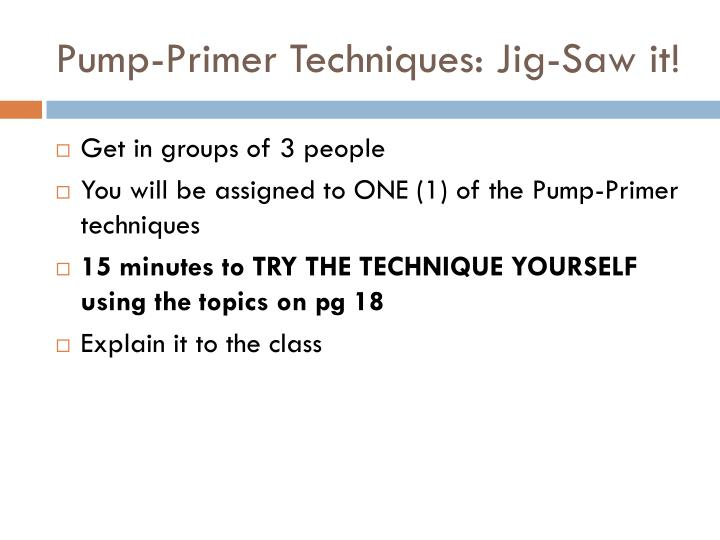 Pump-Primer Techniques: Jig-Saw it!