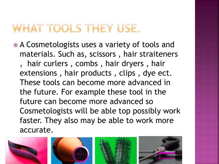What tools they use.