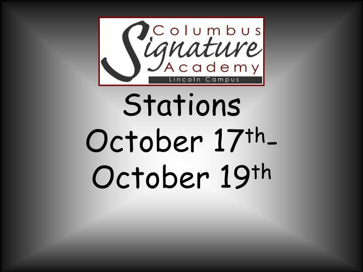 Stations october 17 th october 19 th