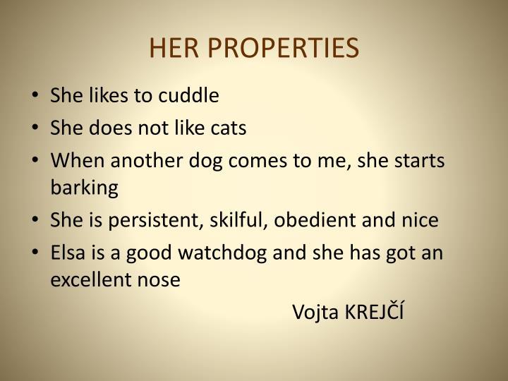 HER PROPERTIES