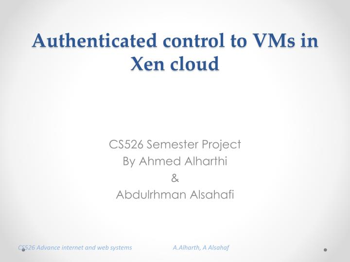 Authenticated control to vms in xen cloud