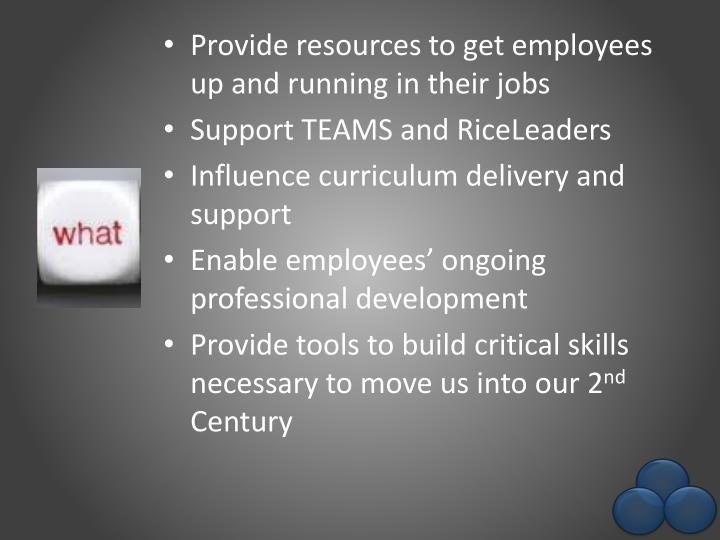 Provide resources to get employees up and running in their jobs