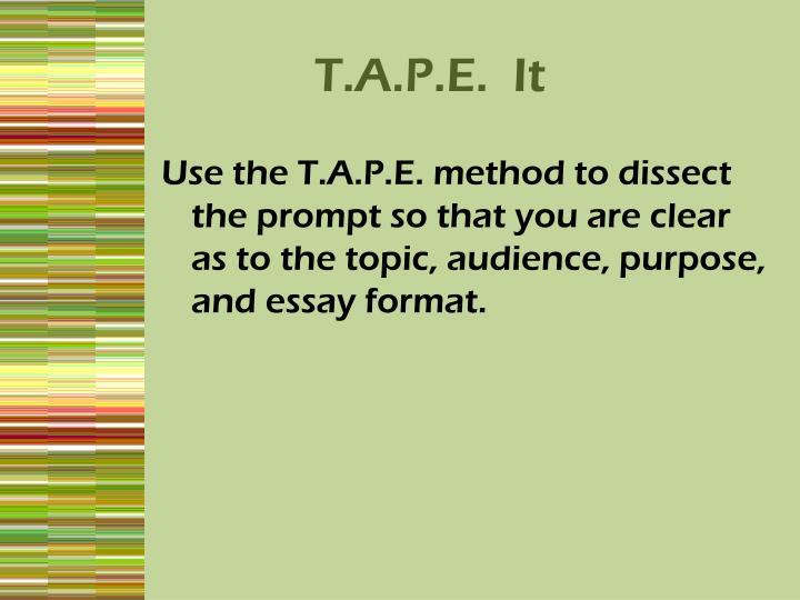 T.A.P.E.  It