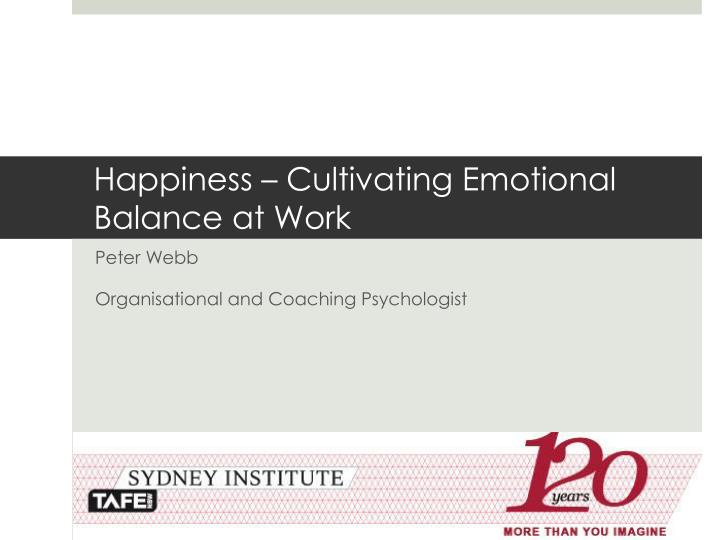 Happiness cultivating emotional balance at work