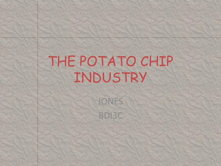 The potato chip industry