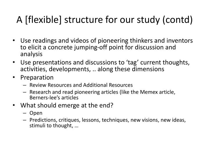 A [flexible] structure for our study (contd)