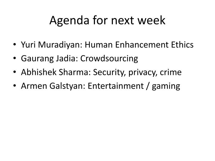 Agenda for next week