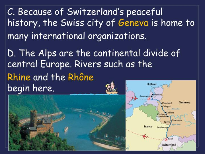 C. Because of Switzerland's peaceful history, the Swiss city of