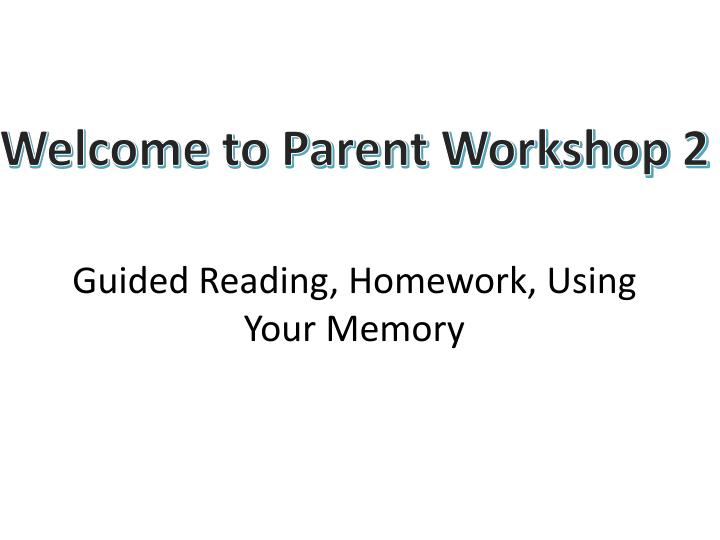 Guided reading homework using your memory