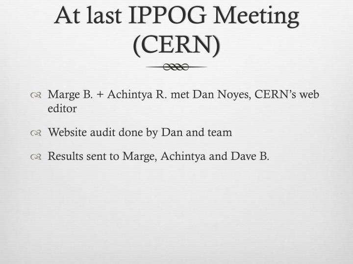 At last IPPOG Meeting (CERN)