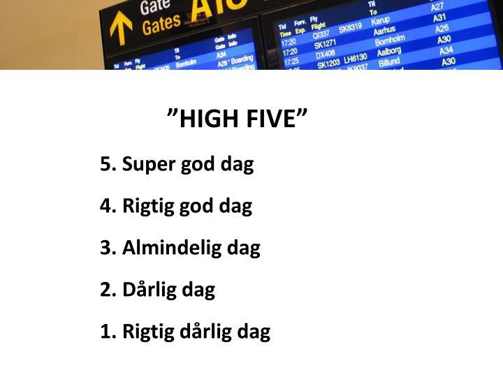 """HIGH FIVE"""