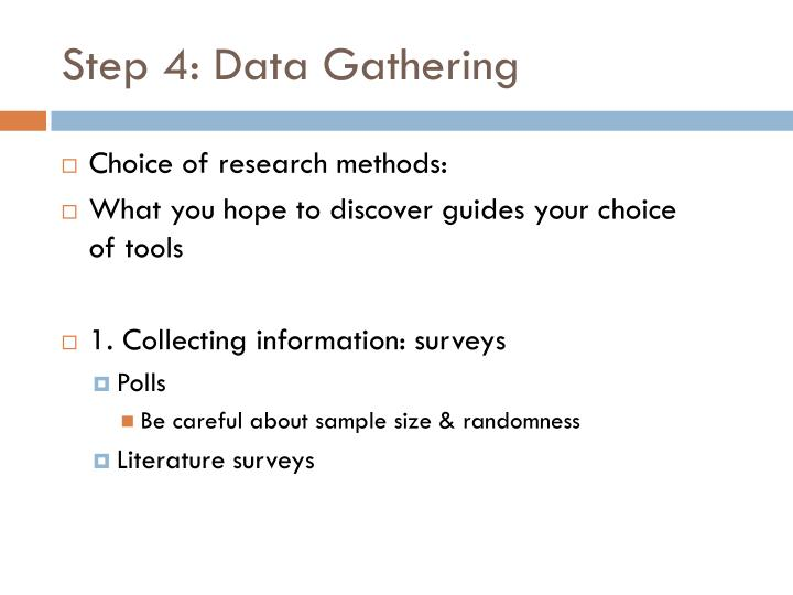 data gathering procedures and output When gathering information, data is not necessarily in the correct format for the   in this phd thesis, gis procedures were used in the data evaluation process.