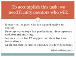 to accomplish this task we need faculty mentors who will
