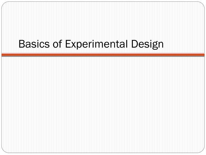 Basics of Experimental Design