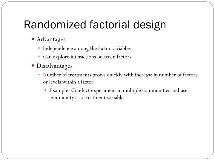 Randomized factorial design