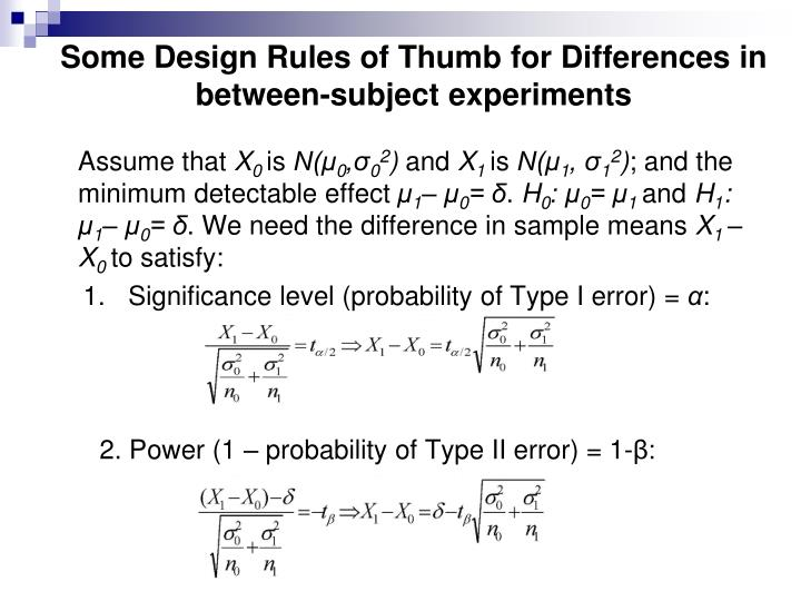 Some Design Rules of Thumb for Differences in between-subject experiments