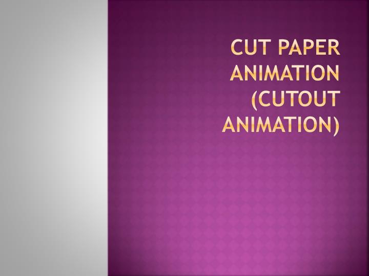 Cut paper animation cutout animation