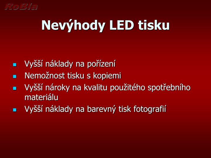 Nevýhody LED tisku