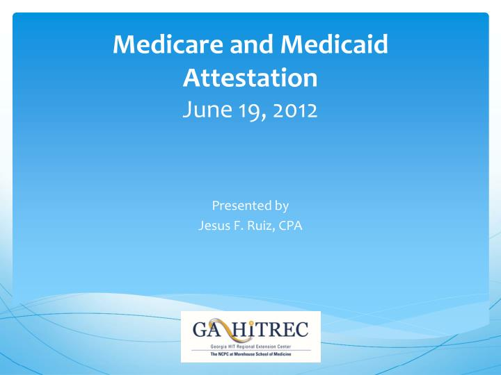Medicare and Medicaid Attestation