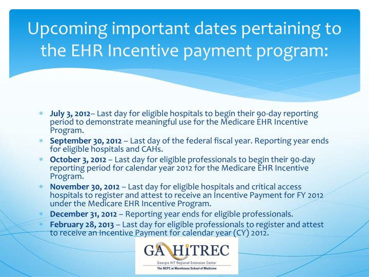 Upcoming important dates pertaining to the EHR Incentive payment program