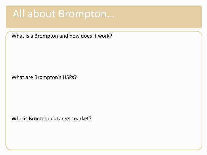 All about Brompton…