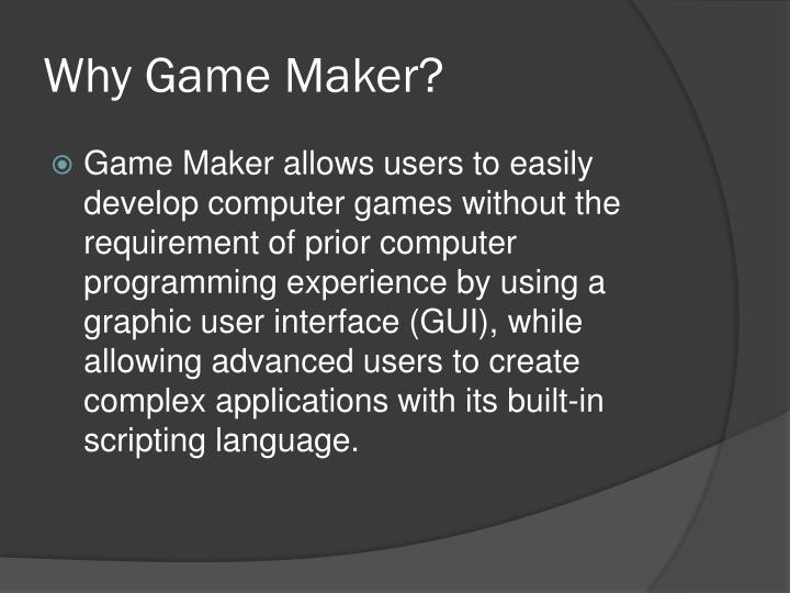 Why Game Maker?