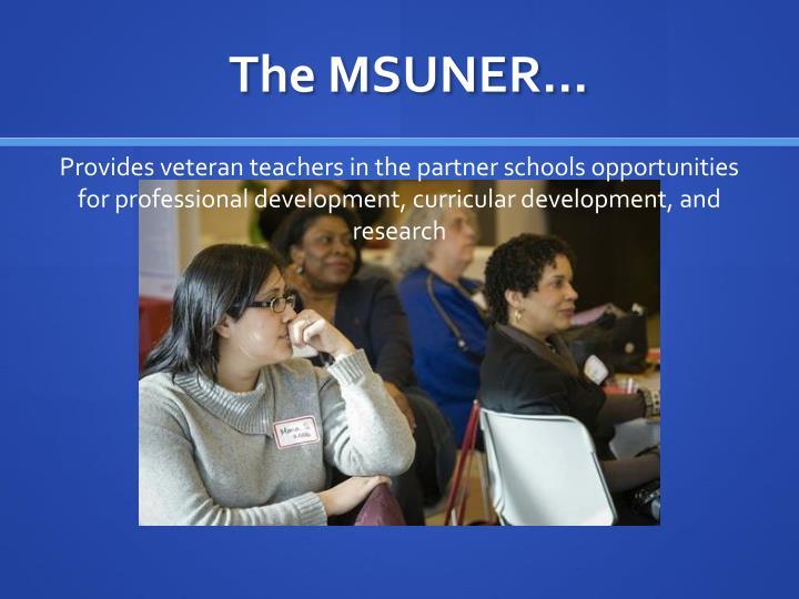 The MSUNER…