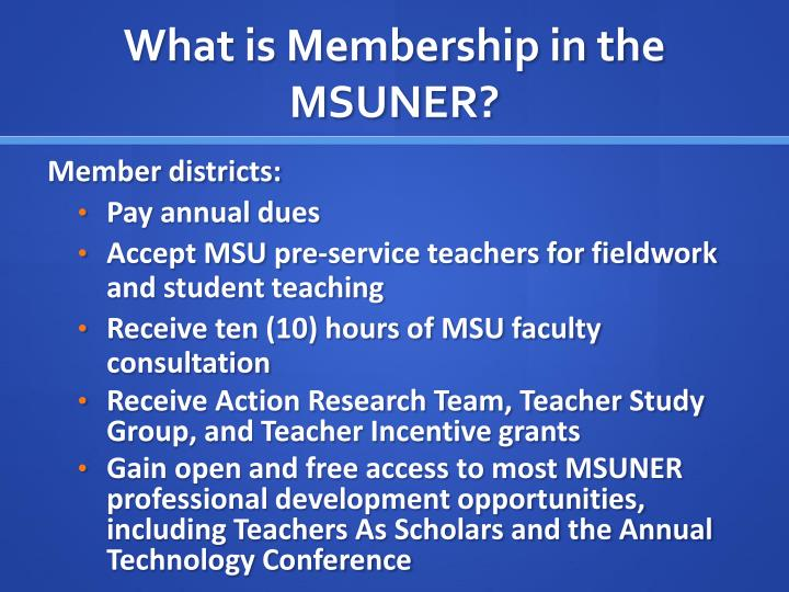 What is Membership in the MSUNER?