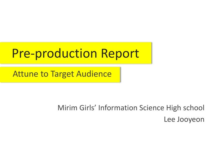 Pre production report