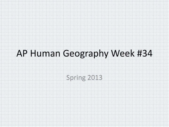 Ap human geography week 34