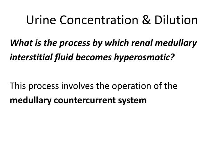 Urine Concentration & Dilution